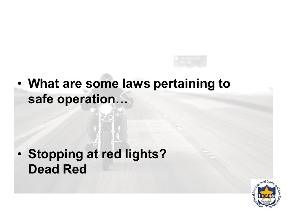 What are some laws pertaining to safe operation…