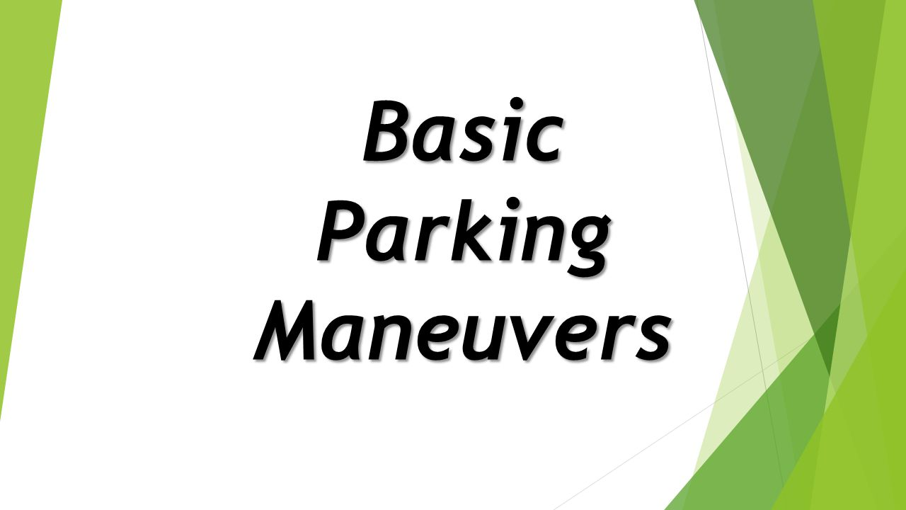 Basic Parking Maneuvers