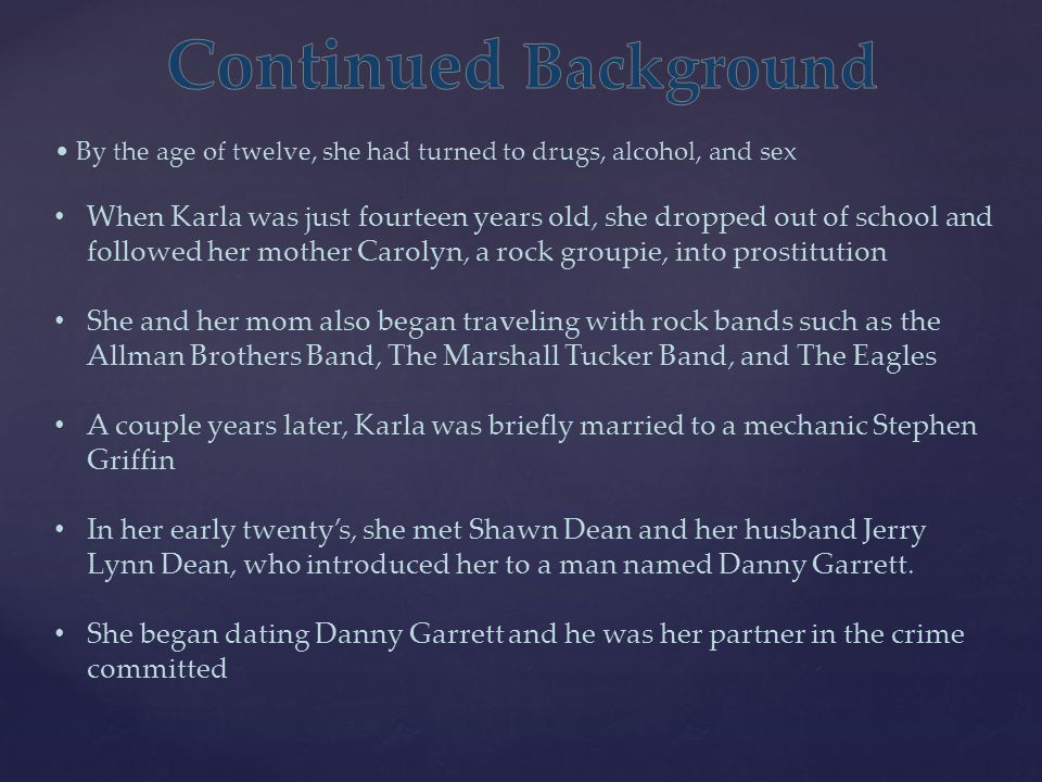 Continued Background • By the age of twelve, she had turned to drugs, alcohol, and sex.