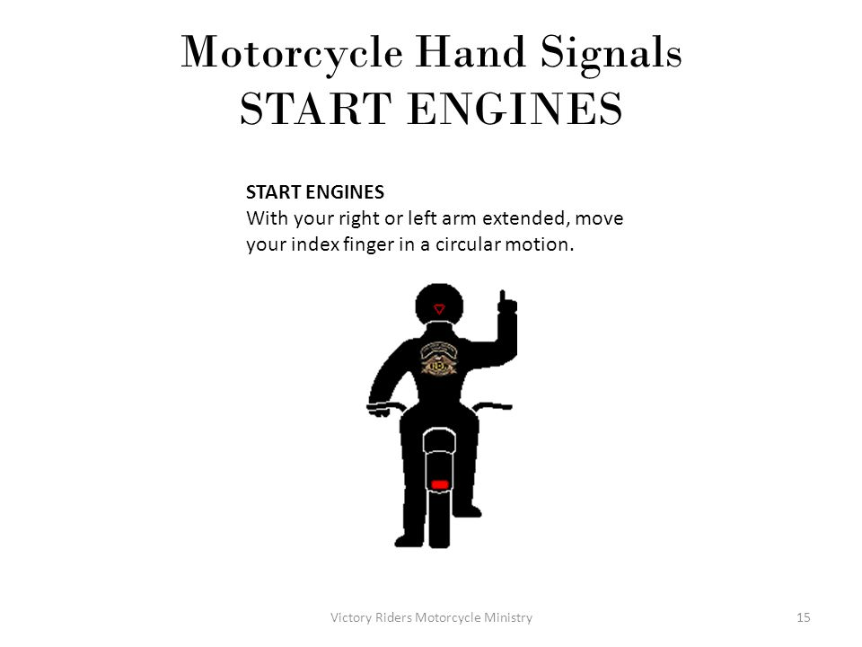 Motorcycle Hand Signals START ENGINES