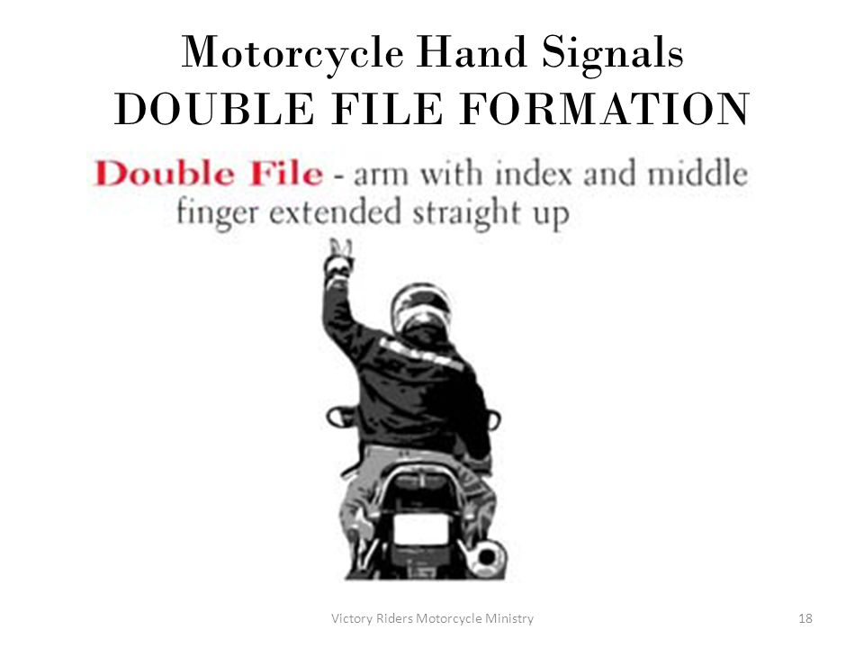 Motorcycle Hand Signals DOUBLE FILE FORMATION