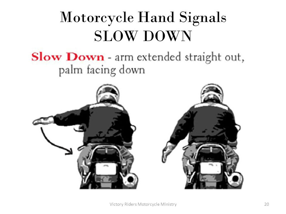 Motorcycle Hand Signals SLOW DOWN