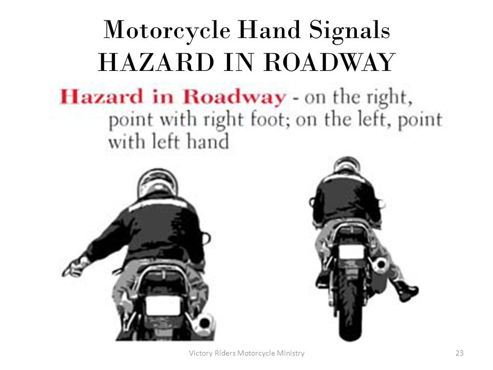 Motorcycle Hand Signals HAZARD IN ROADWAY