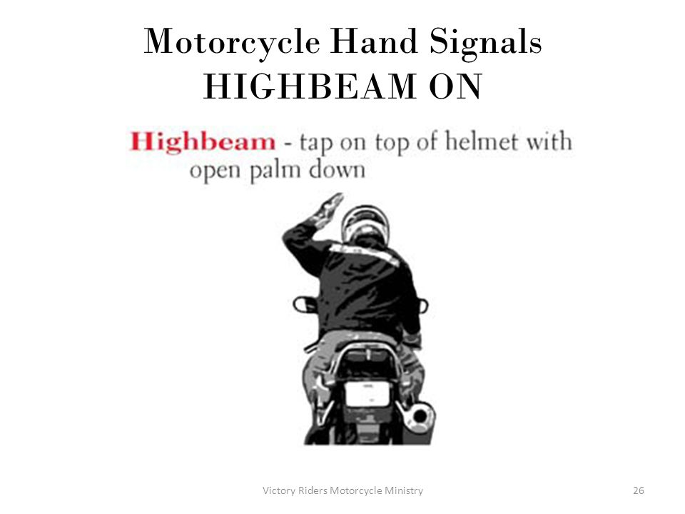 Motorcycle Hand Signals HIGHBEAM ON