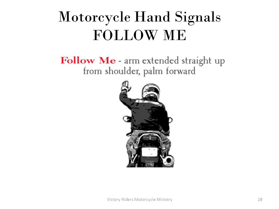 Motorcycle Hand Signals FOLLOW ME