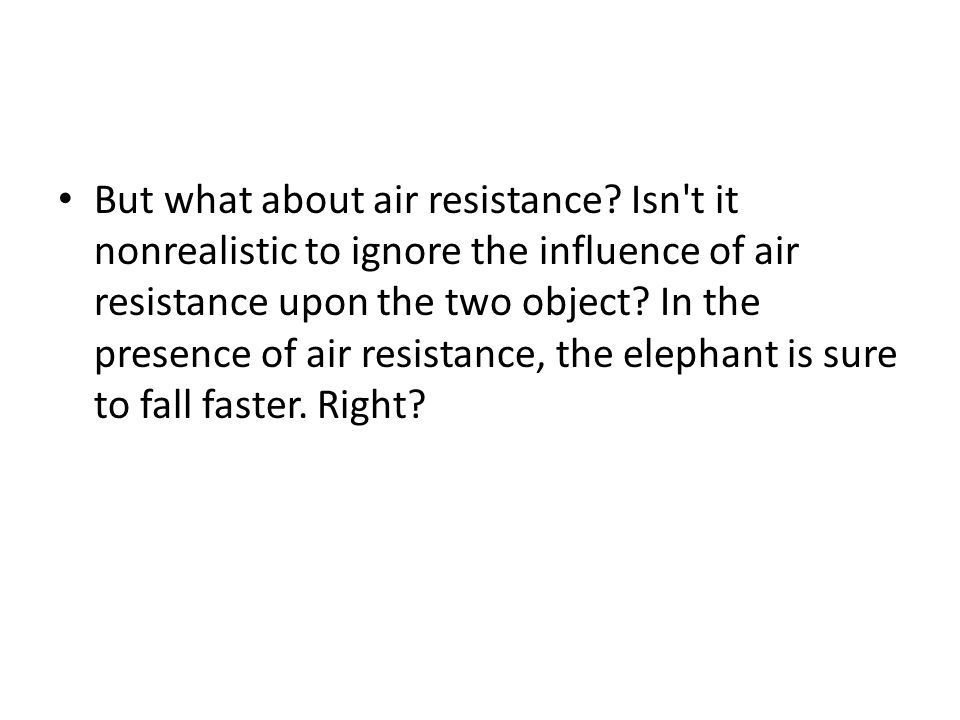 But what about air resistance
