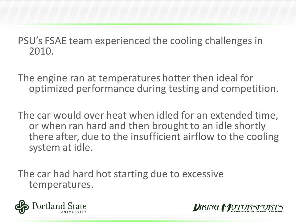 PSU's FSAE team experienced the cooling challenges in 2010