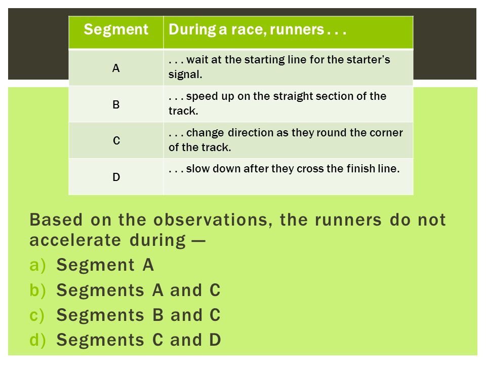Based on the observations, the runners do not accelerate during —