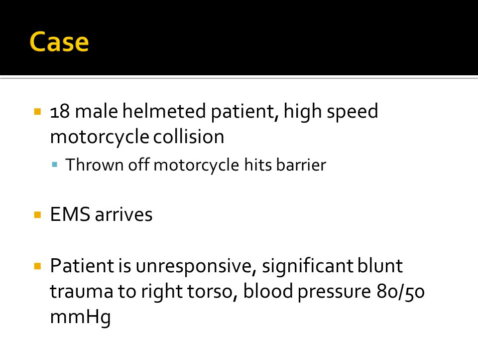 Case 18 male helmeted patient, high speed motorcycle collision