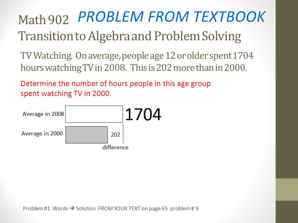 PROBLEM FROM TEXTBOOK Math 902 Transition to Algebra and Problem Solving.