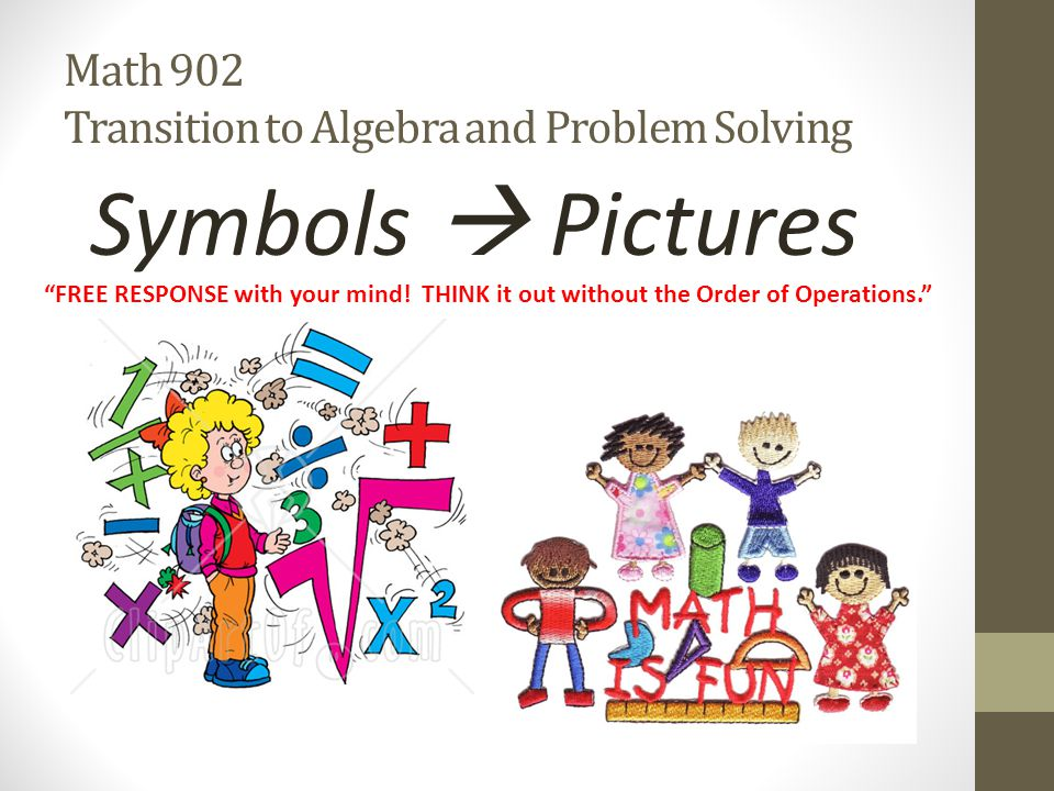 Math 902 Transition to Algebra and Problem Solving