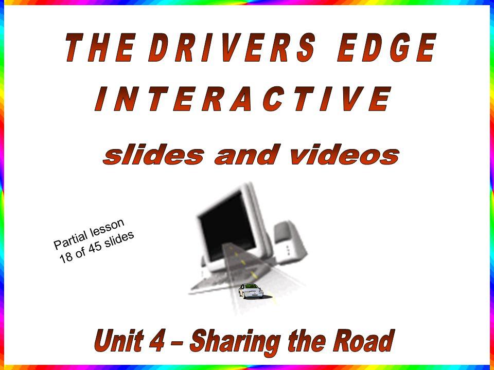 T H E D R I V E R S E D G E I N T E R A C T I V E slides and videos