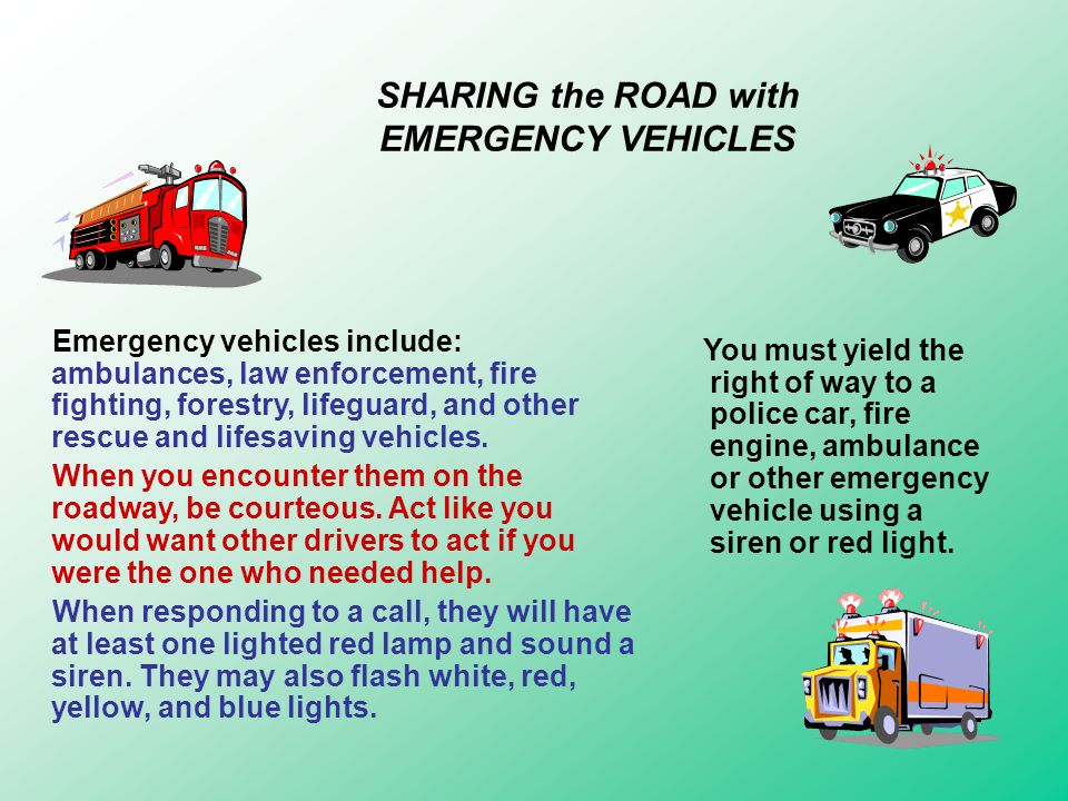 SHARING the ROAD with EMERGENCY VEHICLES