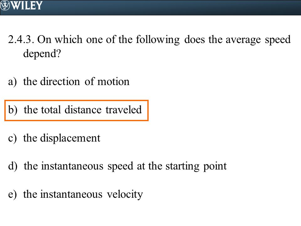 2.4.3. On which one of the following does the average speed depend