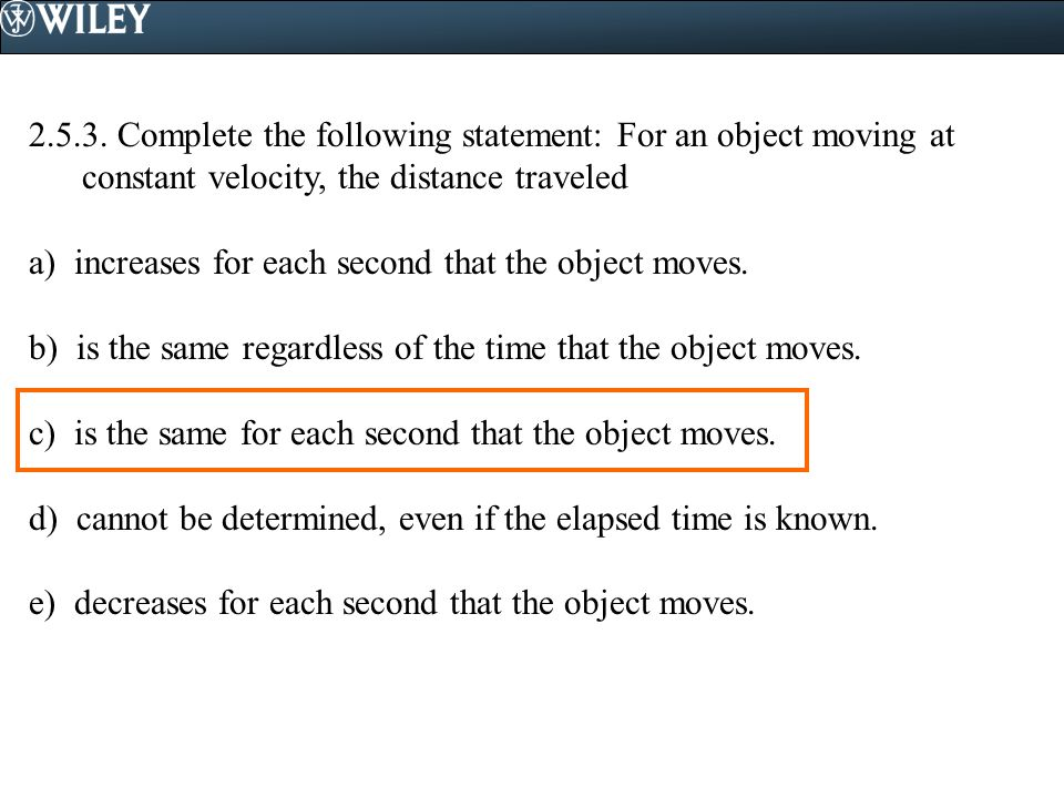 2.5.3. Complete the following statement: For an object moving at constant velocity, the distance traveled