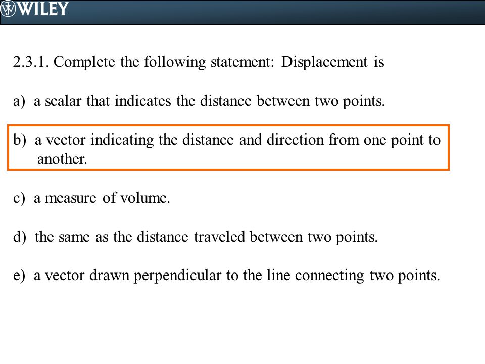 2.3.1. Complete the following statement: Displacement is