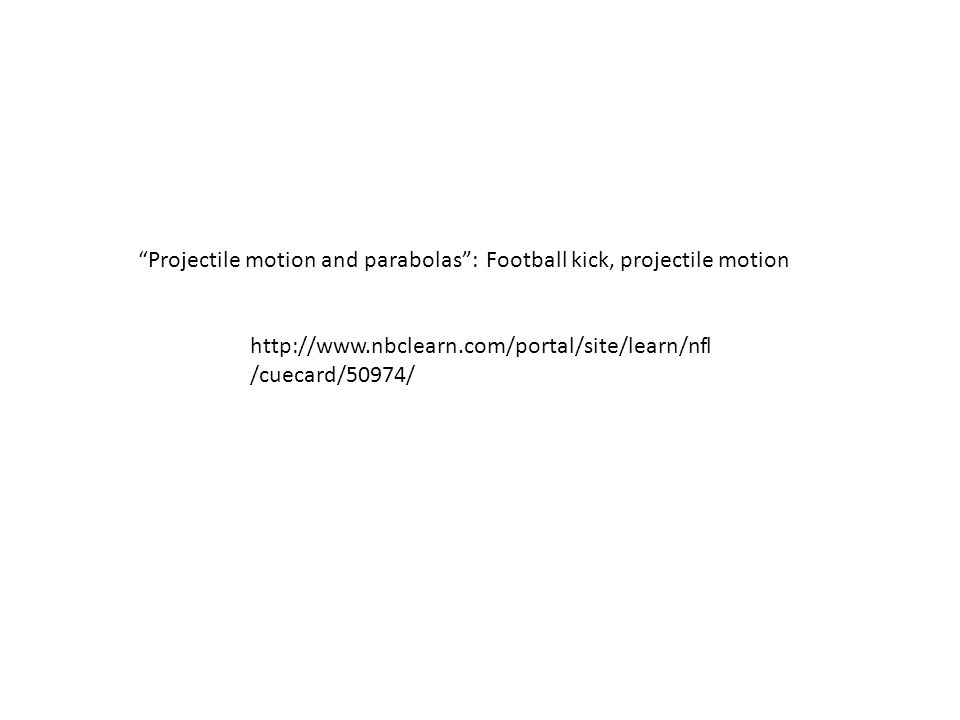 Projectile motion and parabolas : Football kick, projectile motion