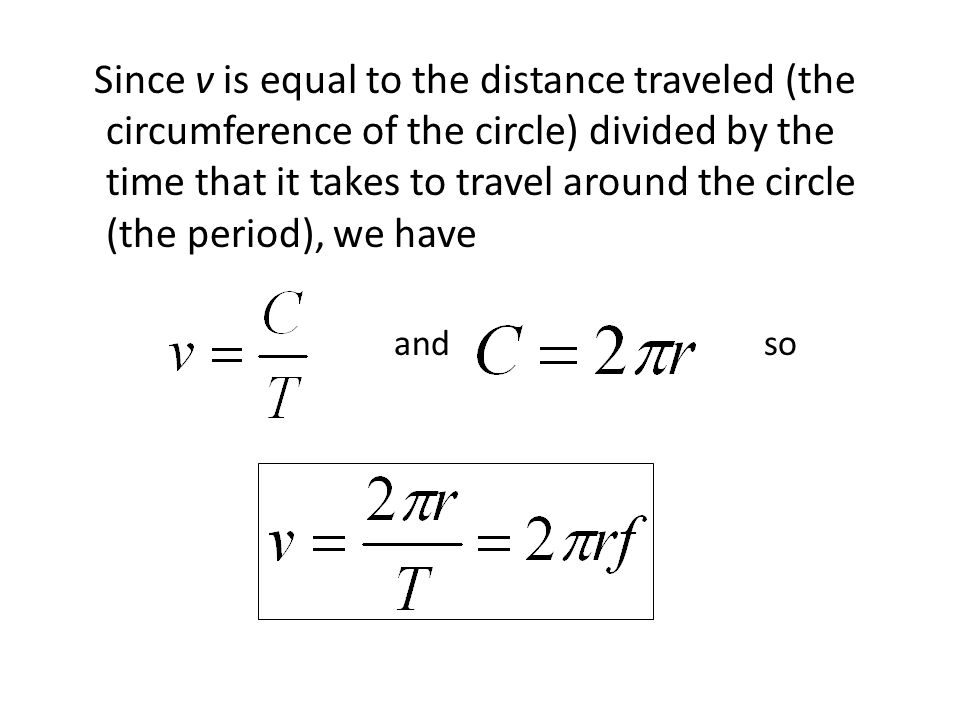 Since v is equal to the distance traveled (the