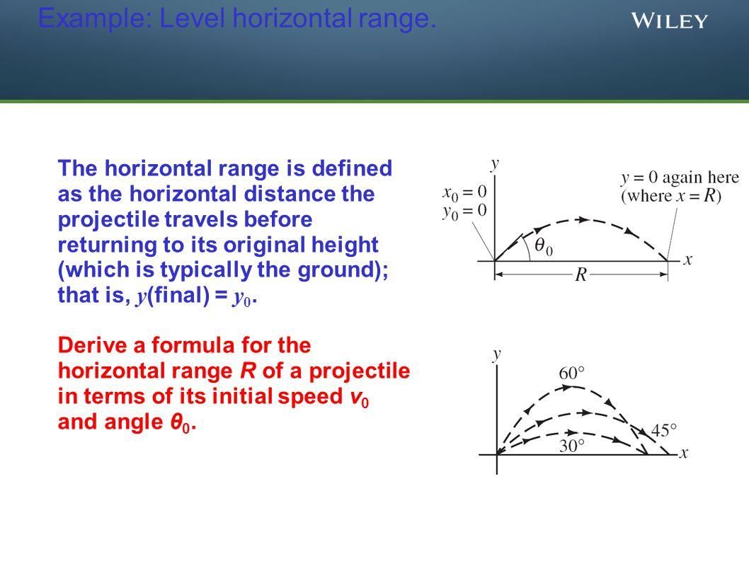 Example: Level horizontal range.