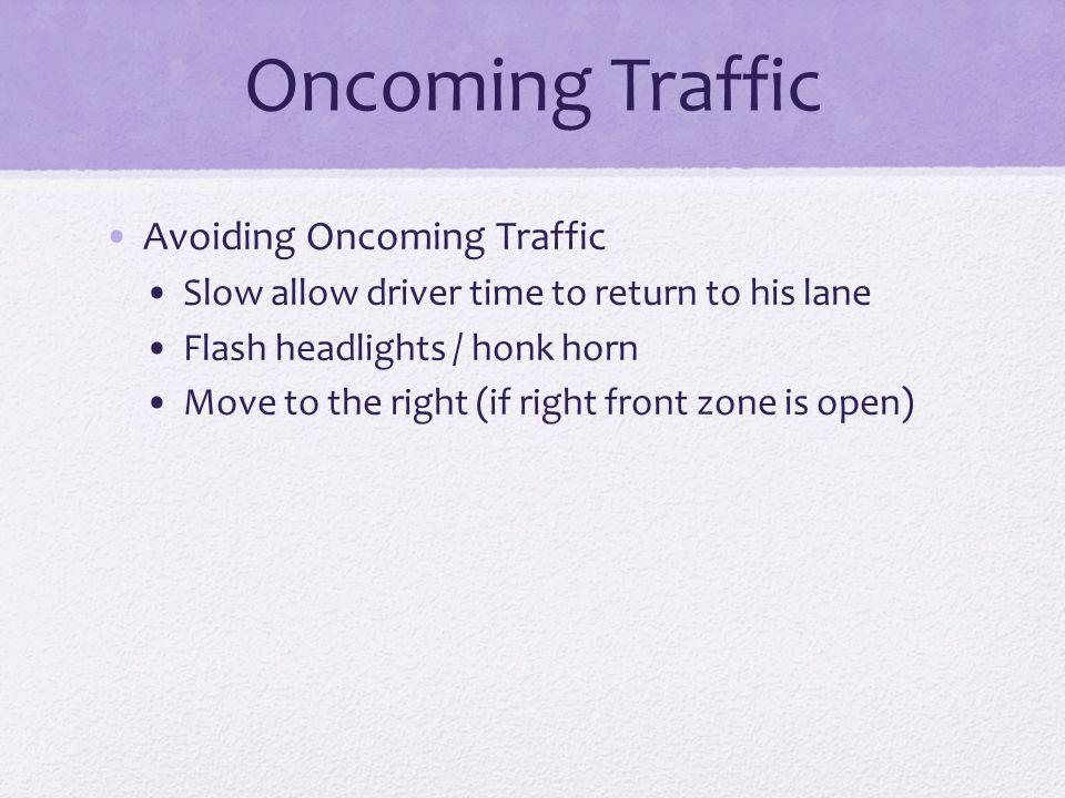 Oncoming Traffic Avoiding Oncoming Traffic