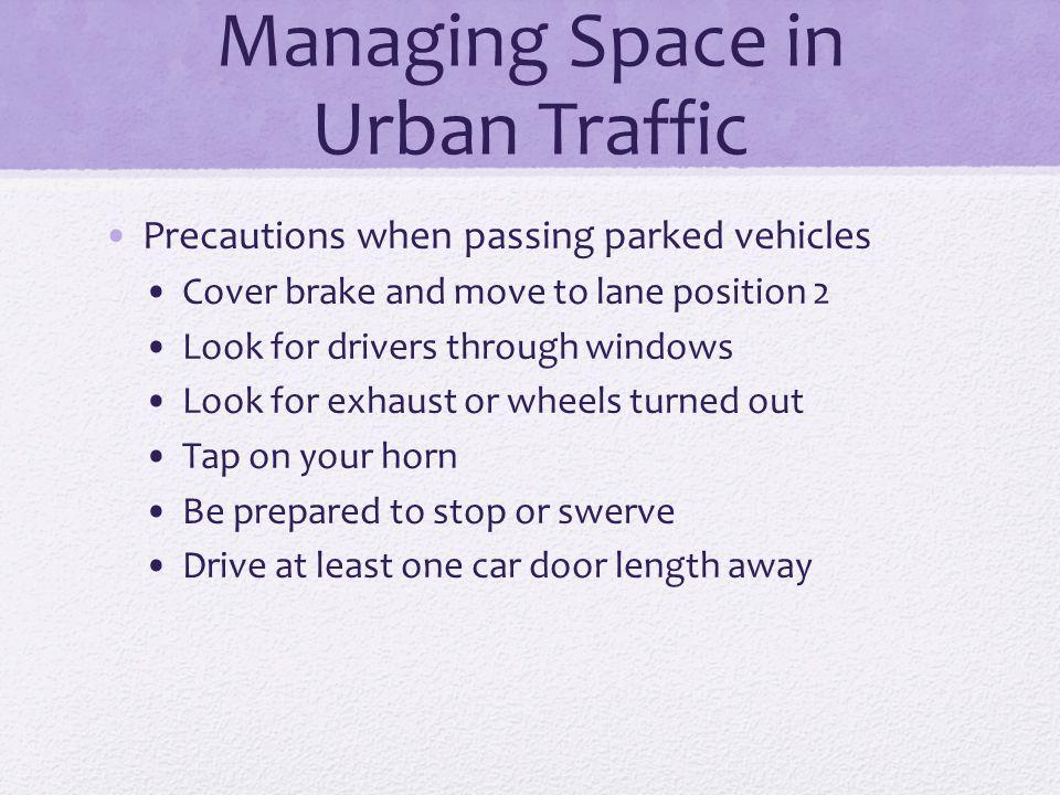 Managing Space in Urban Traffic