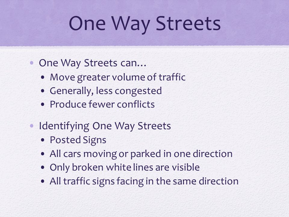 One Way Streets One Way Streets can… Identifying One Way Streets