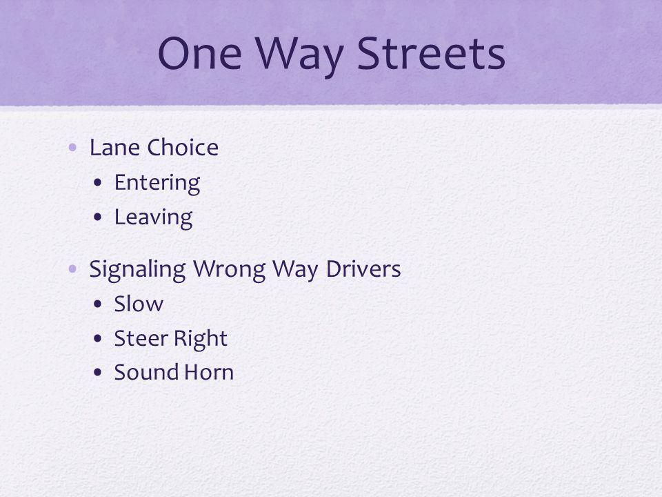 One Way Streets Lane Choice Signaling Wrong Way Drivers Entering