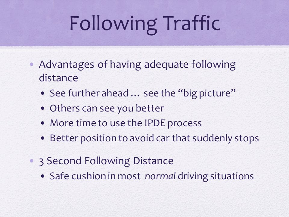 Following Traffic Advantages of having adequate following distance