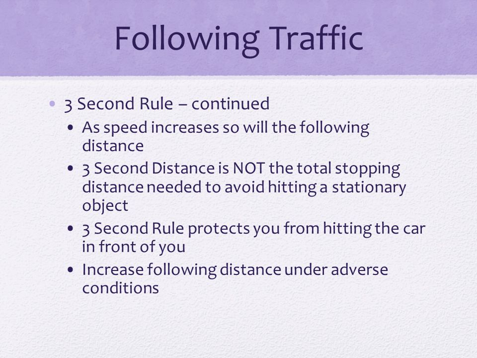 Following Traffic 3 Second Rule – continued