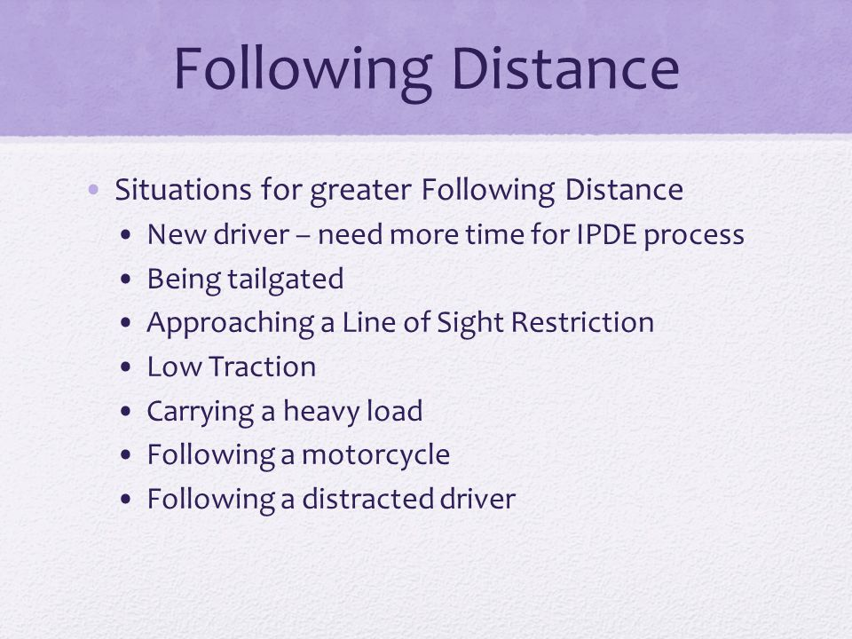 Following Distance Situations for greater Following Distance