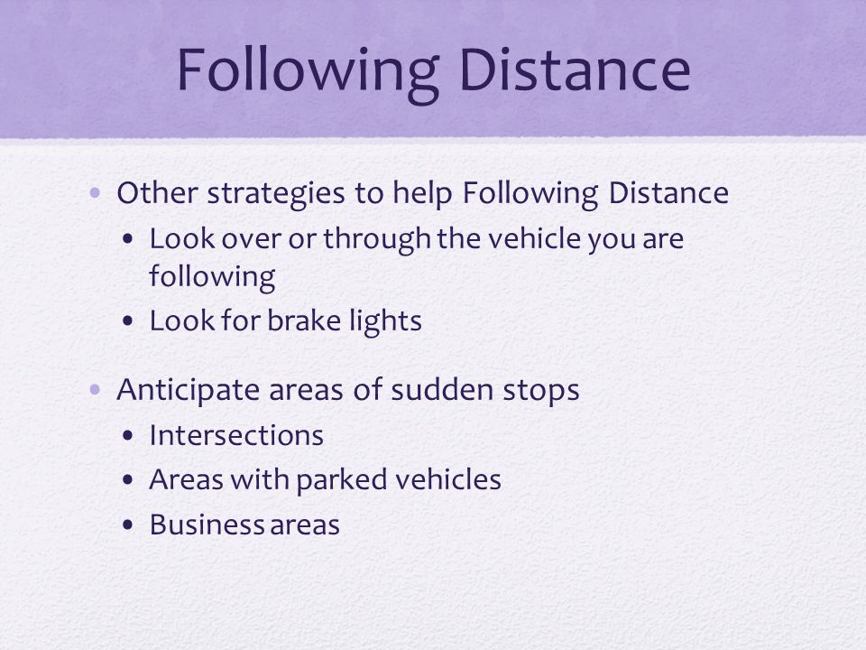 Following Distance Other strategies to help Following Distance