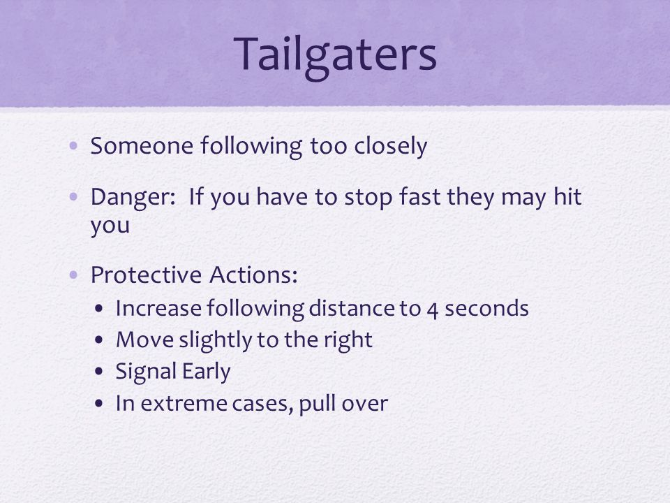 Tailgaters Someone following too closely
