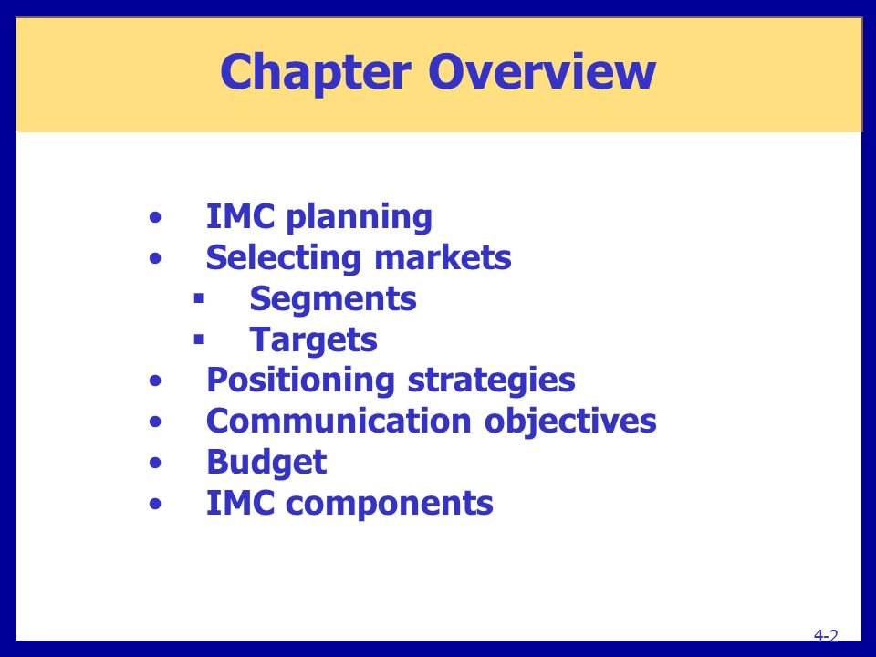Chapter Overview IMC planning Selecting markets Segments Targets