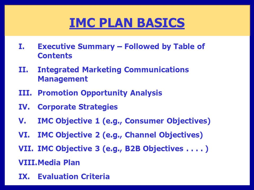 IMC PLAN BASICS Executive Summary – Followed by Table of Contents