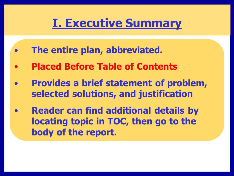 I. Executive Summary The entire plan, abbreviated.