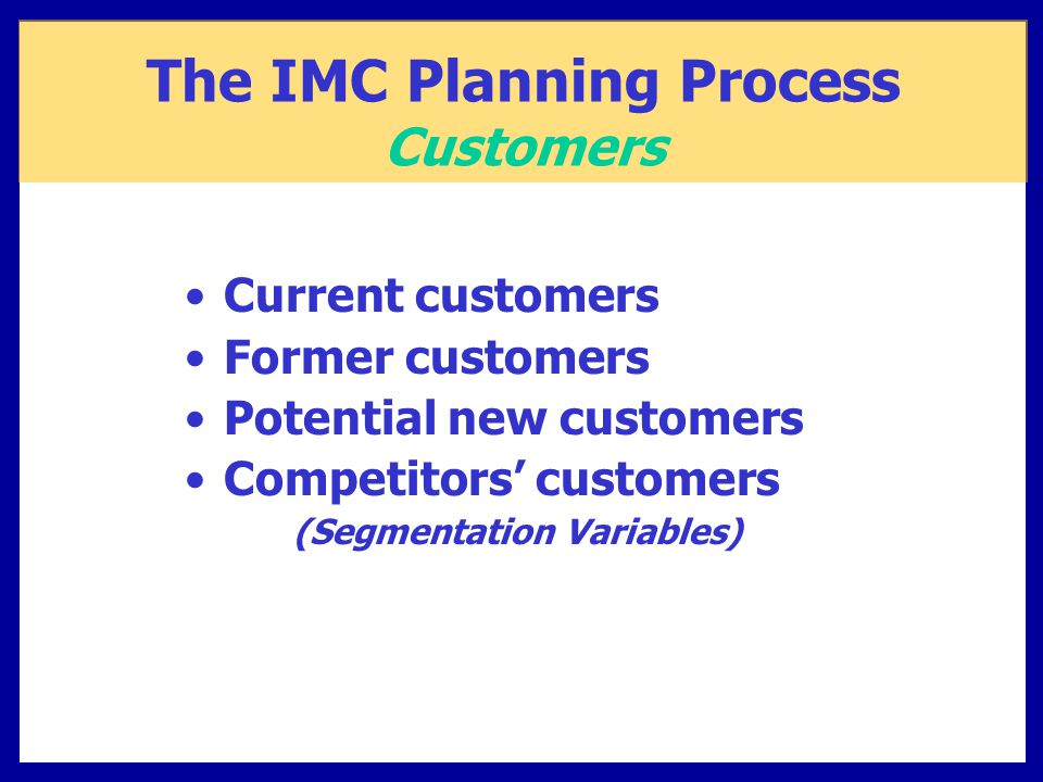 The IMC Planning Process (Segmentation Variables)