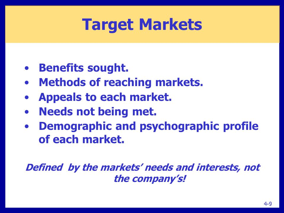 Defined by the markets' needs and interests, not the company's!