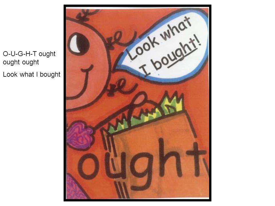O-U-G-H-T ought ought ought