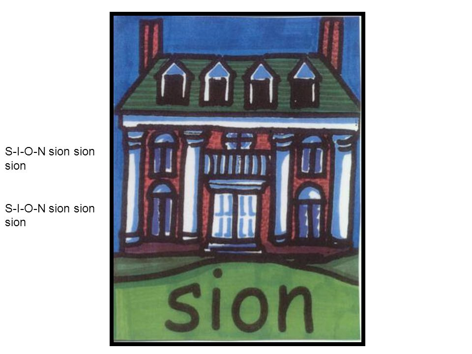 S-I-O-N sion sion sion