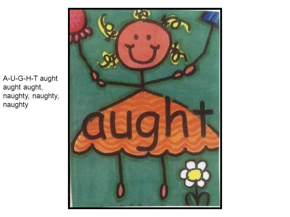 A-U-G-H-T aught aught aught, naughty, naughty, naughty