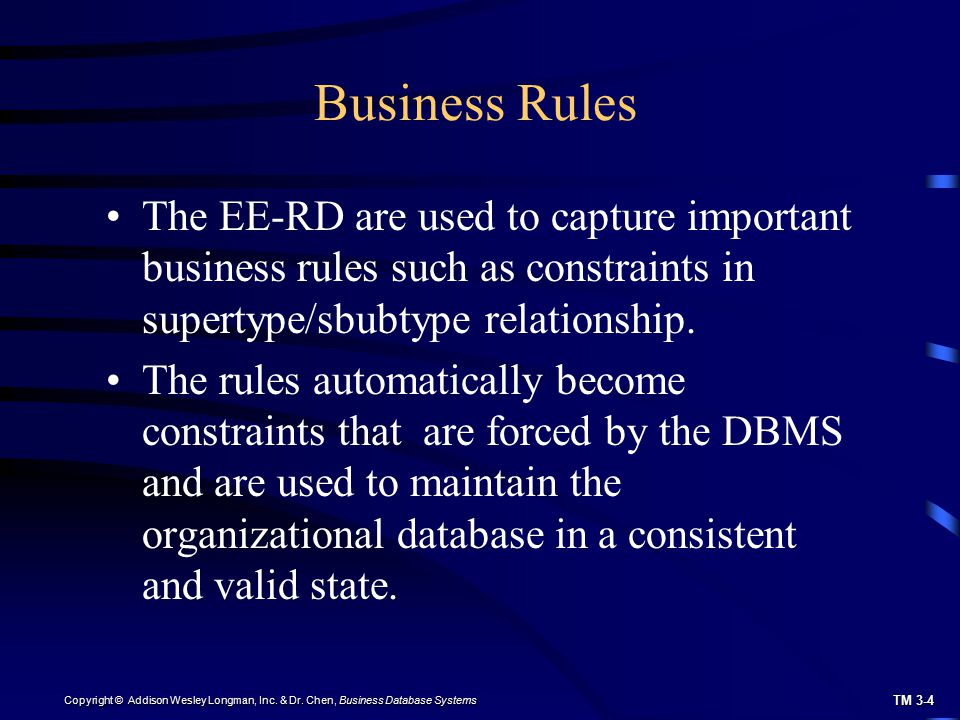 Business Rules The EE-RD are used to capture important business rules such as constraints in supertype/sbubtype relationship.
