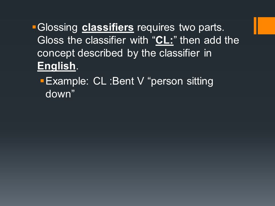 Glossing classifiers requires two parts