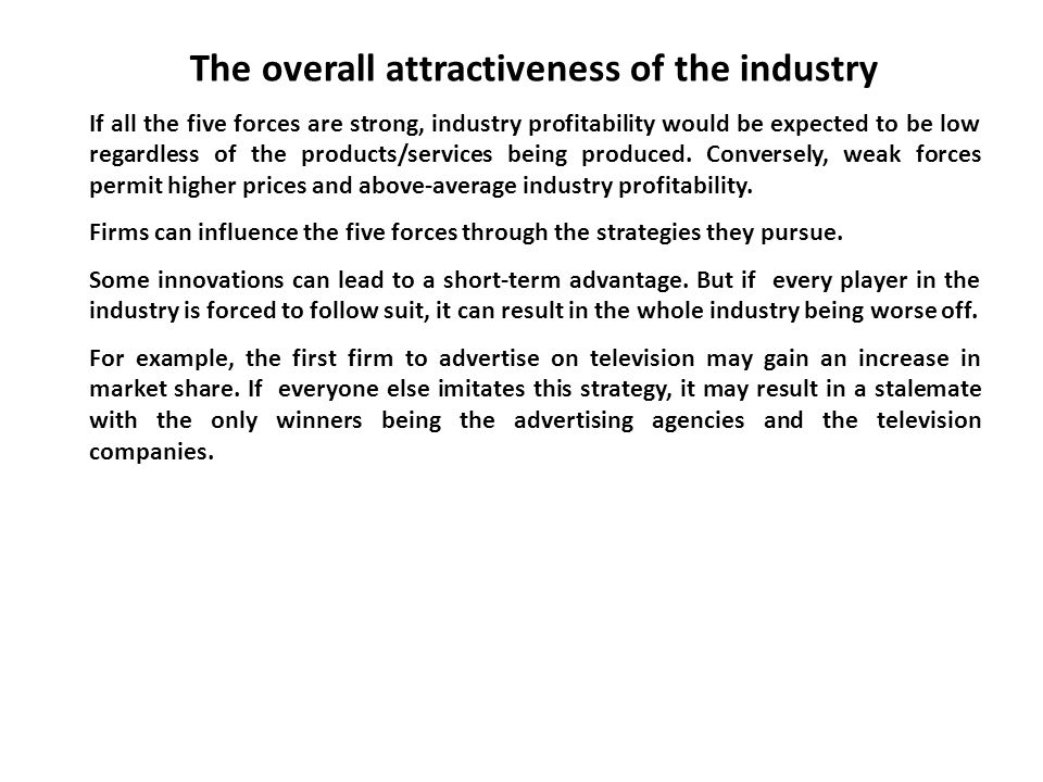The overall attractiveness of the industry