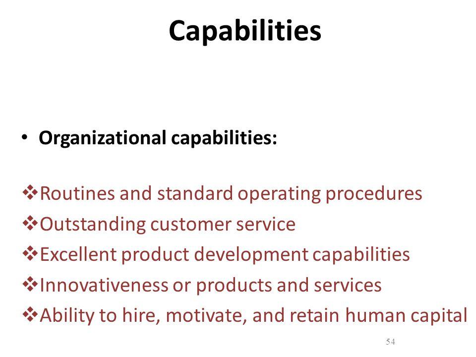 Capabilities Organizational capabilities: