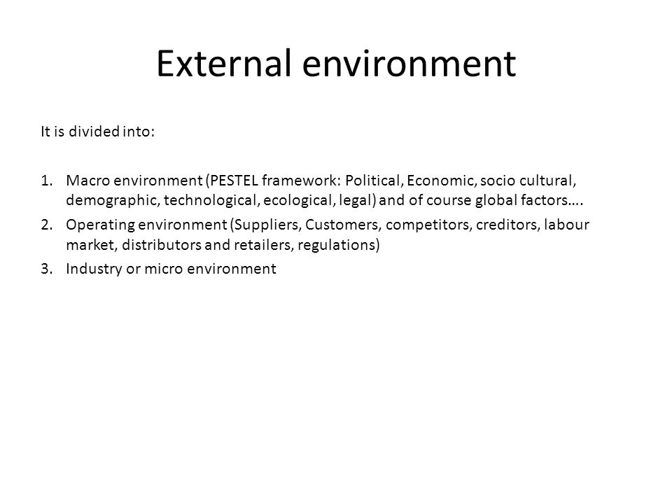 External environment It is divided into: