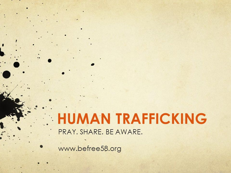 PRAY. SHARE. BE AWARE. www.befree58.org