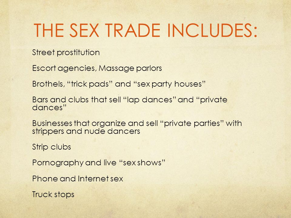 THE SEX TRADE INCLUDES: