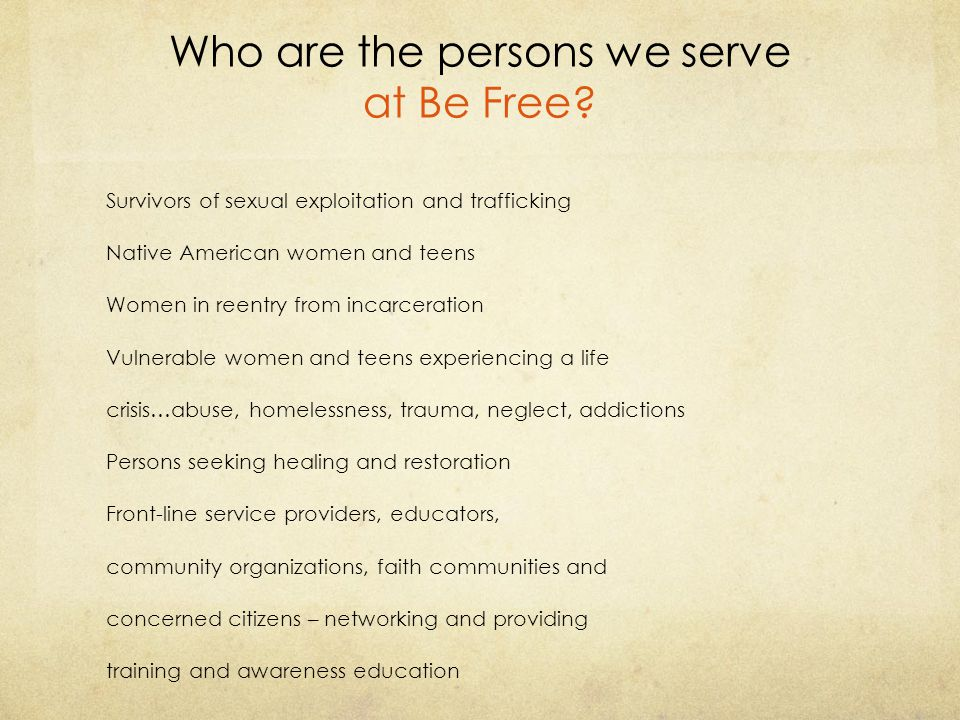 Who are the persons we serve at Be Free
