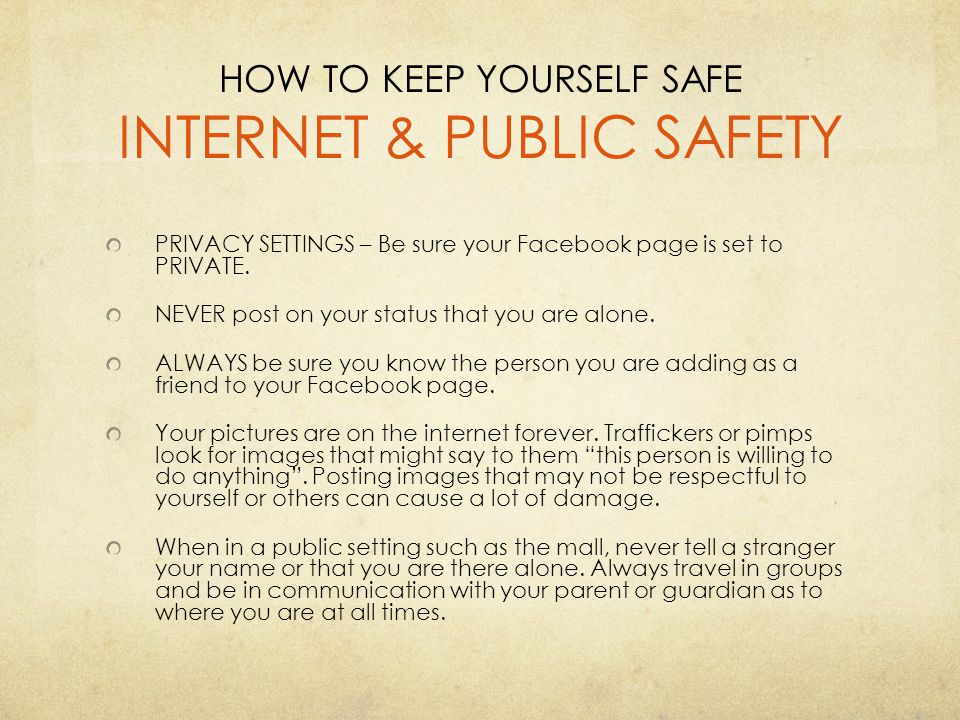 HOW TO KEEP YOURSELF SAFE INTERNET & PUBLIC SAFETY