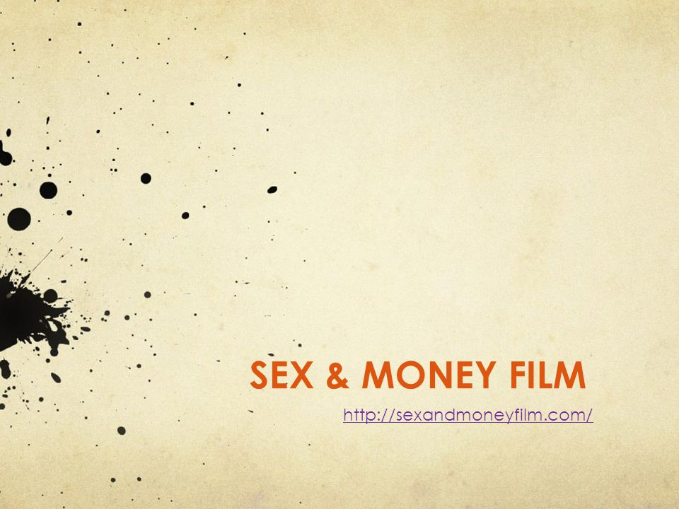 SEX & MONEY FILM http://sexandmoneyfilm.com/
